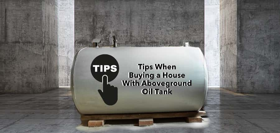Tips When Buying a House With Aboveground Oil Tank